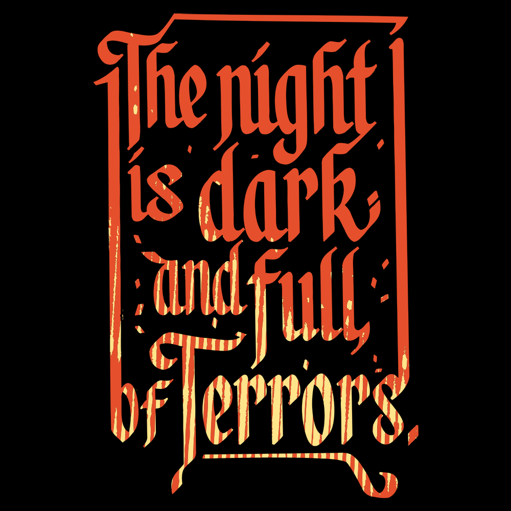 The Night Is Dark And Full Of Terrors T-Shirt | SnorgTees
