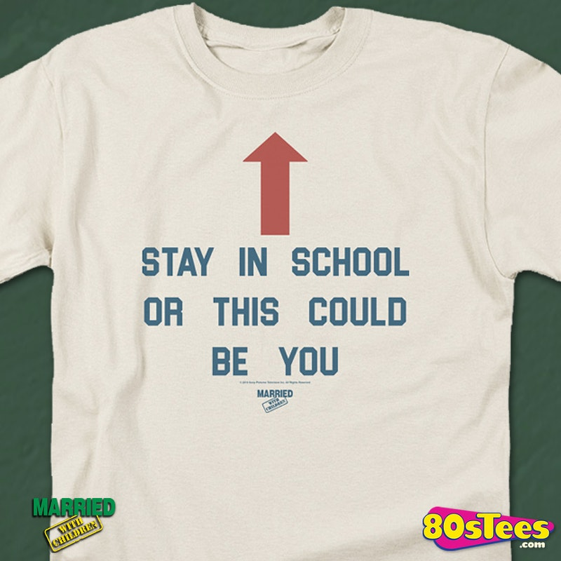 Stay In School Married With Children T-Shirt