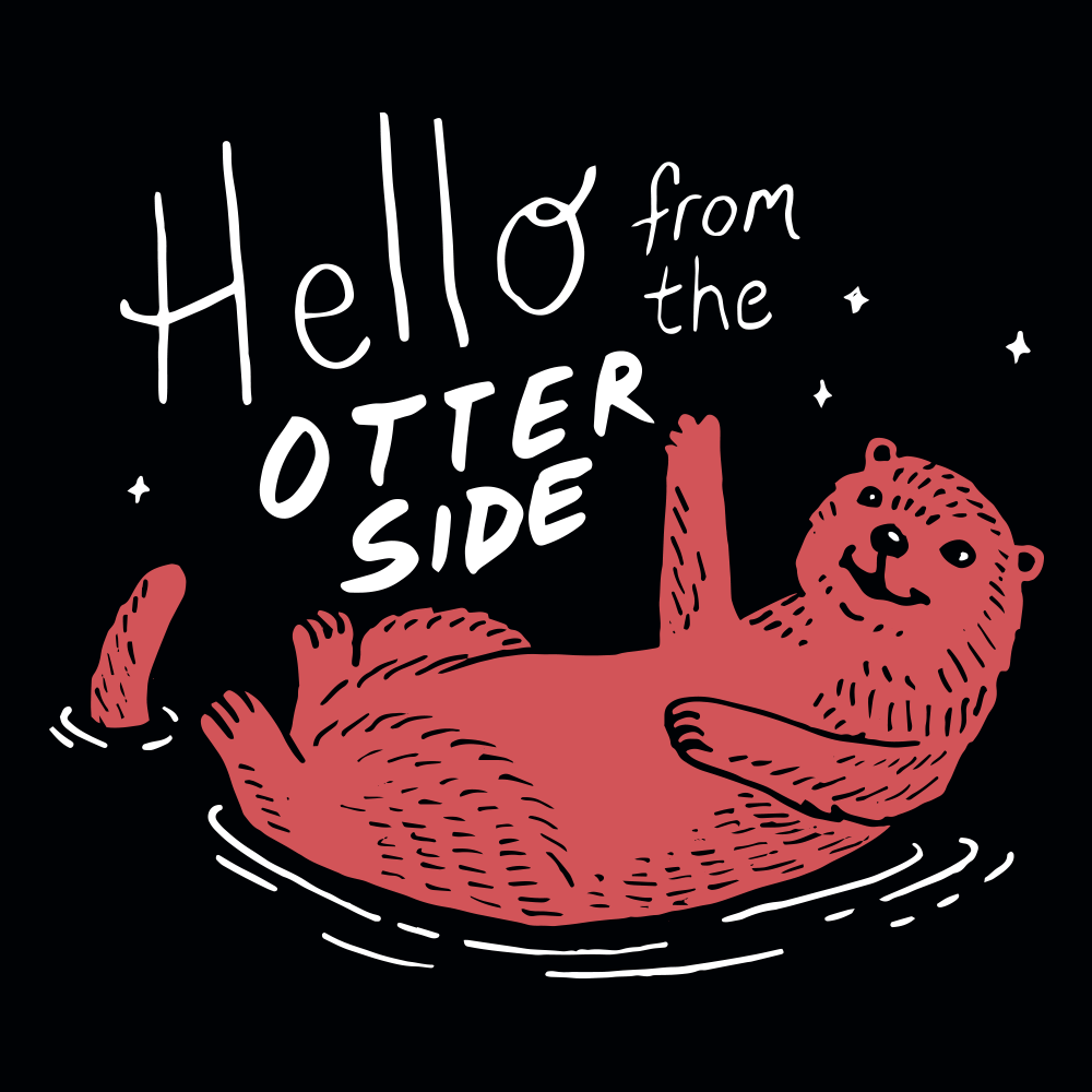 Hello From The Otter Side T-Shirt | SnorgTees