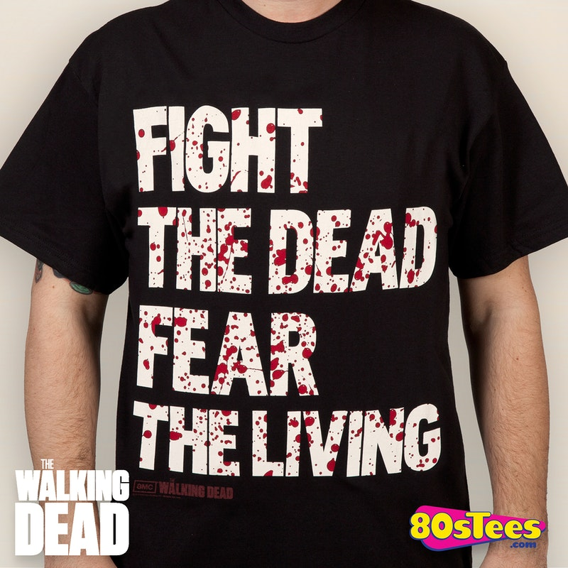 Fear The Living Walking Dead Shirt